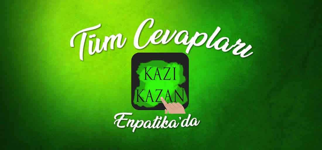 kazi-kazan-tum-cevaplari