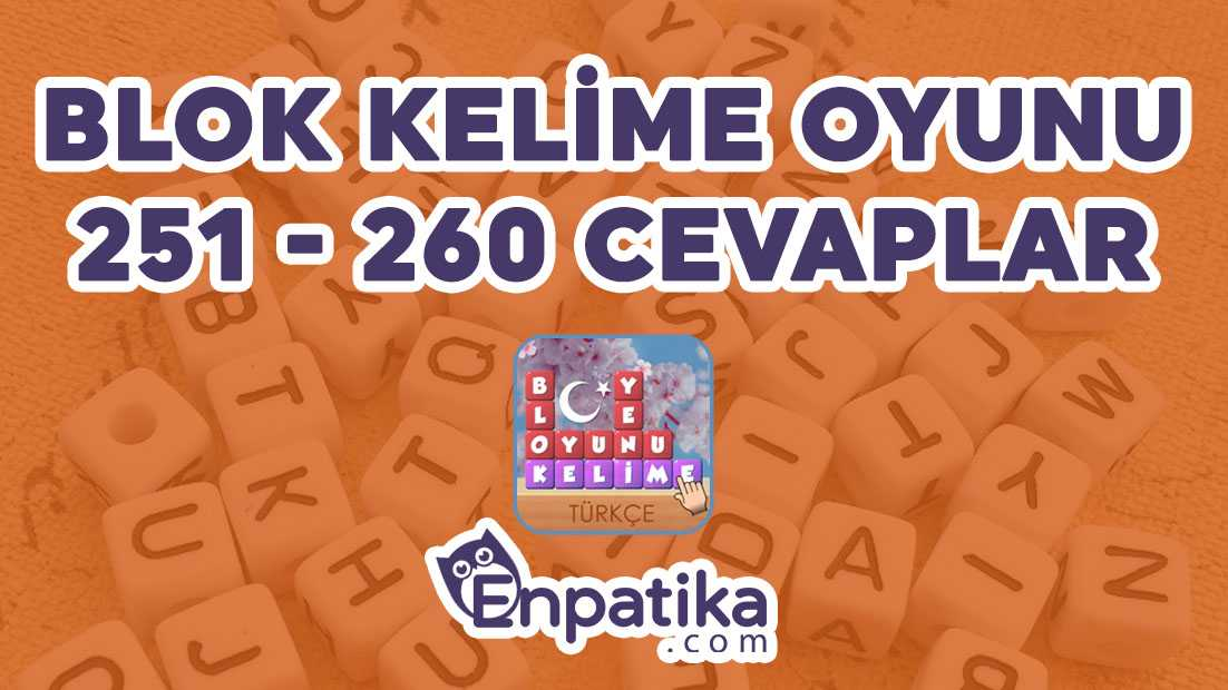Blok Kelime Oyunu 251 - 260 Cevapları