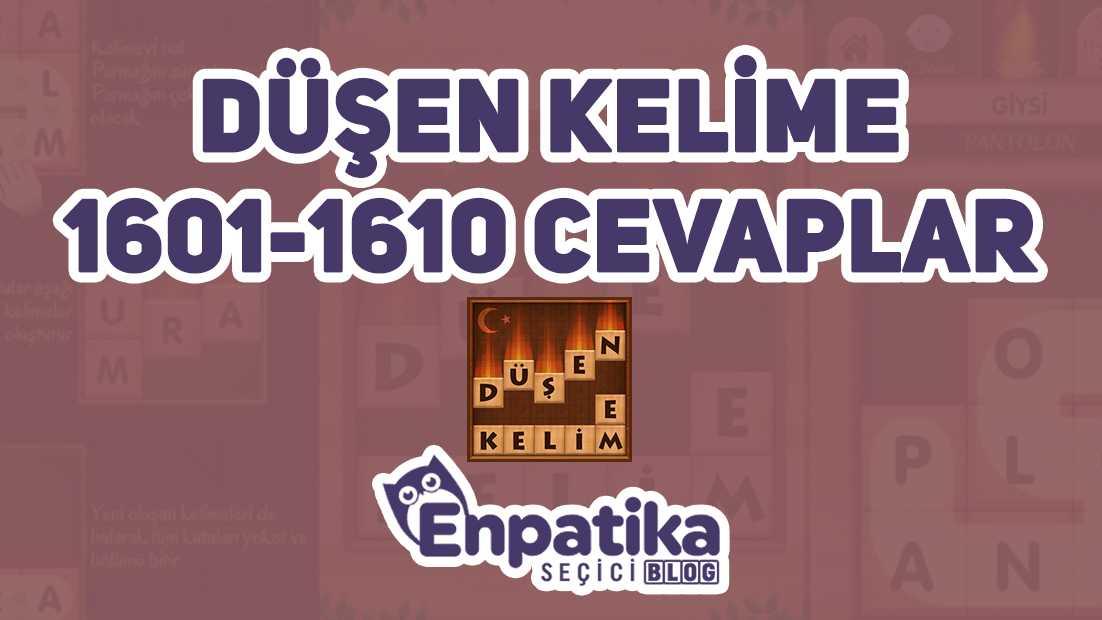 Düşen Kelime Oyunu 1600 - 1610 Cevapları