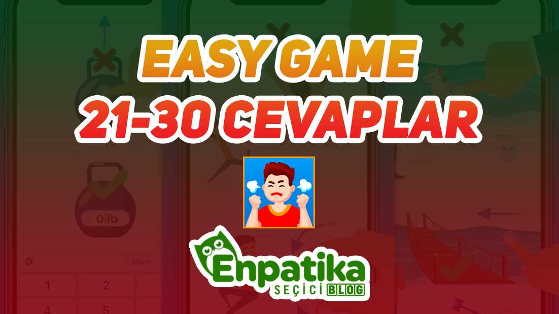 Easy Game 21 - 30 Cevapları
