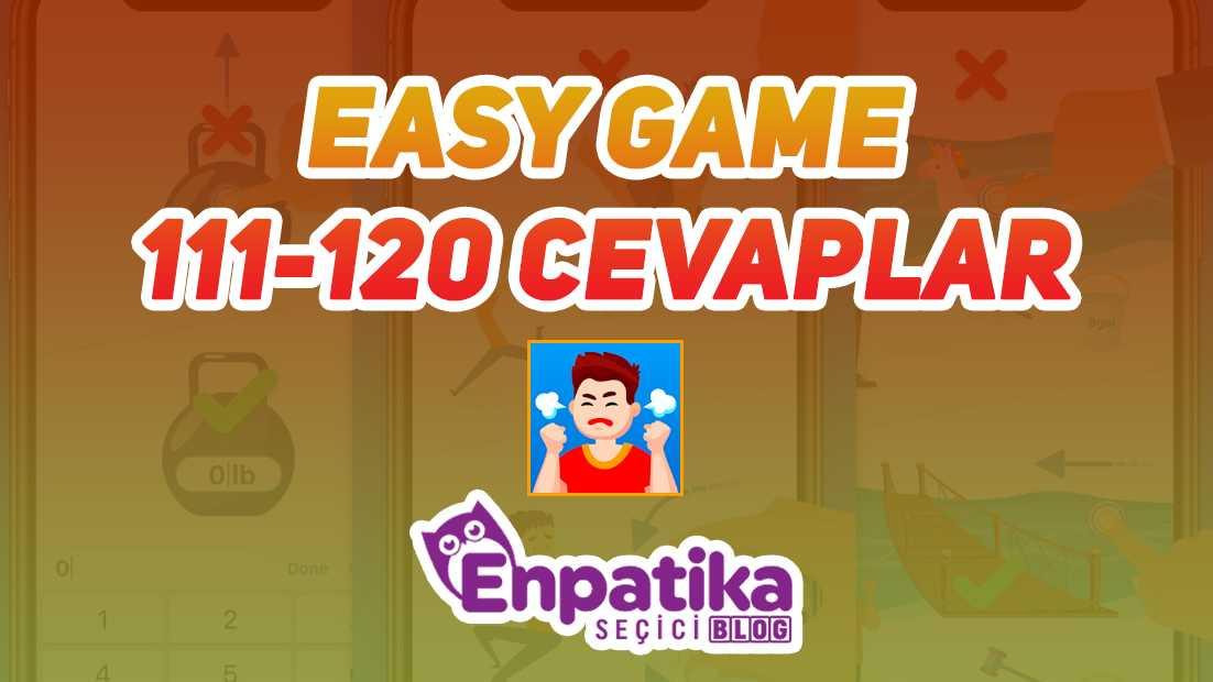 Easy Game 111 - 120 Cevapları