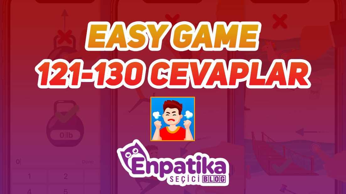 Easy Game 121 - 130 Cevapları