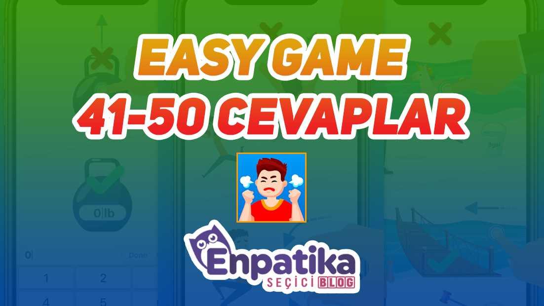 Easy Game 41 - 50 Cevapları