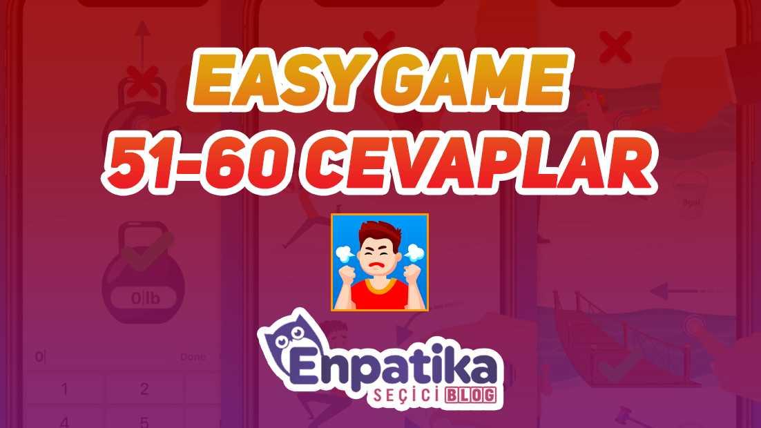 Easy Game 51 - 60 Cevapları