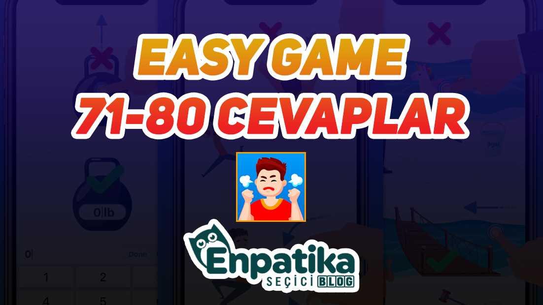 Easy Game 71 - 80 Cevapları
