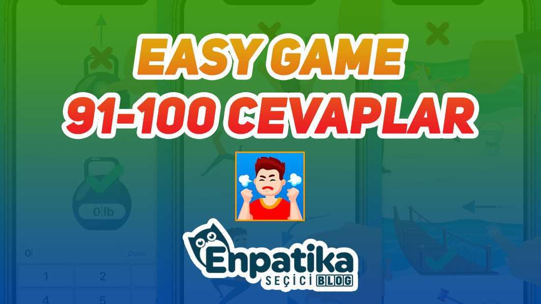 Easy Game 91 - 100 Cevapları