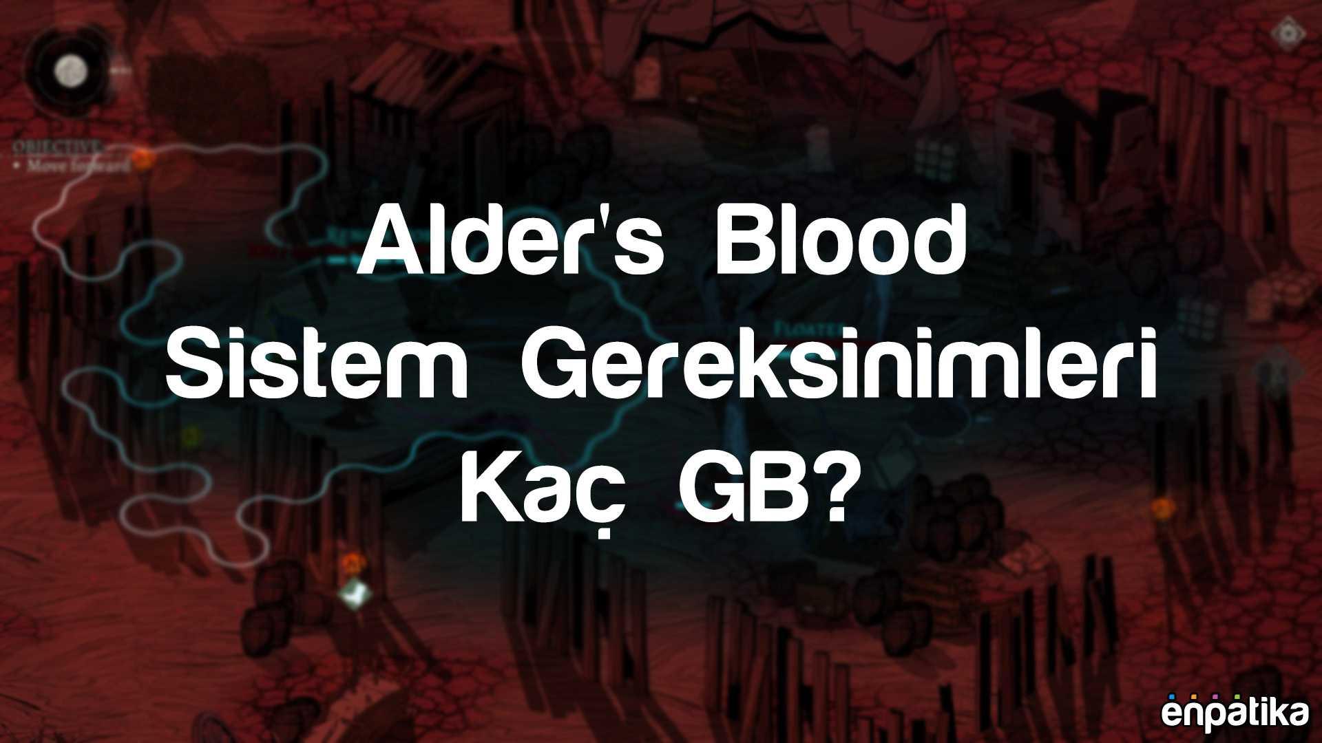 Alder's Blood Sistem Gereksinimleri