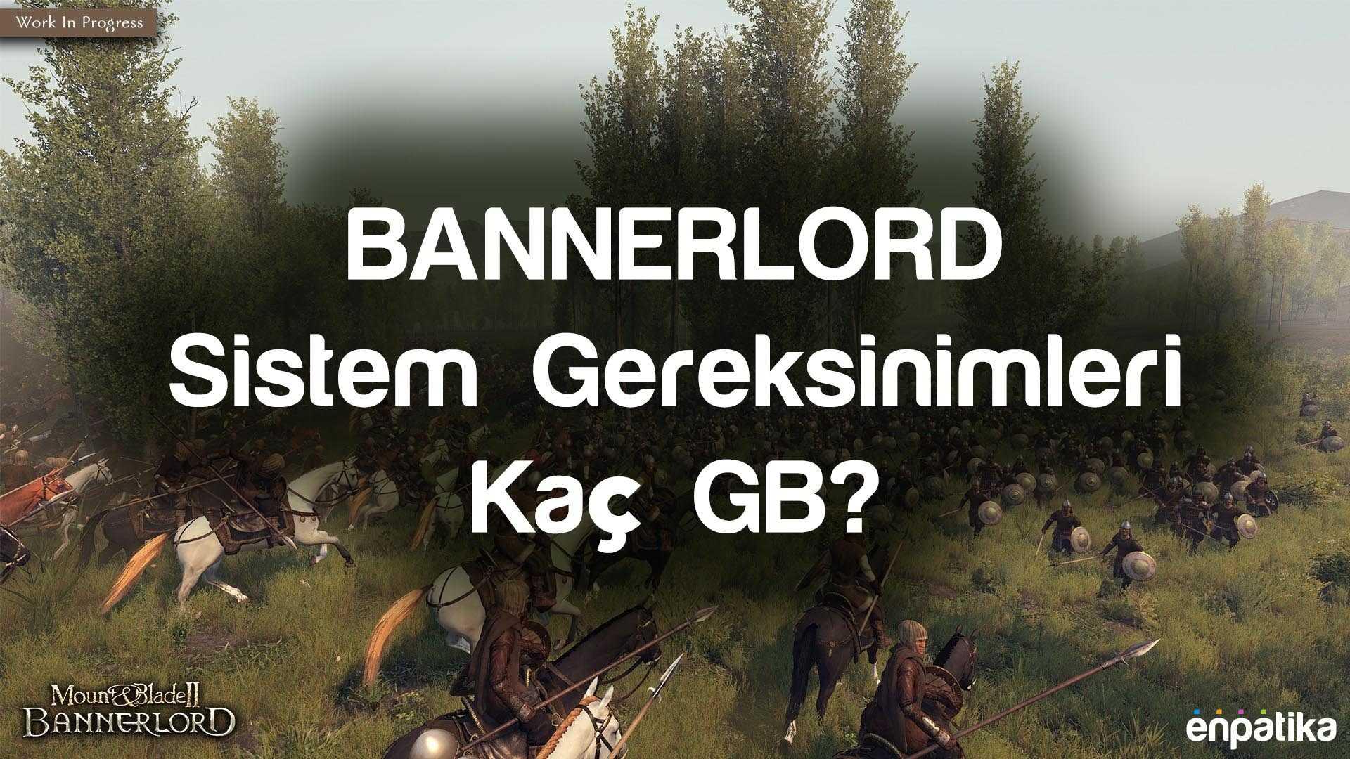 Bannerlord Sistem Gereksinimleri 2020