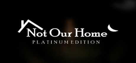 Not Our Home: Platinum Edition Sistem Gereksinimleri